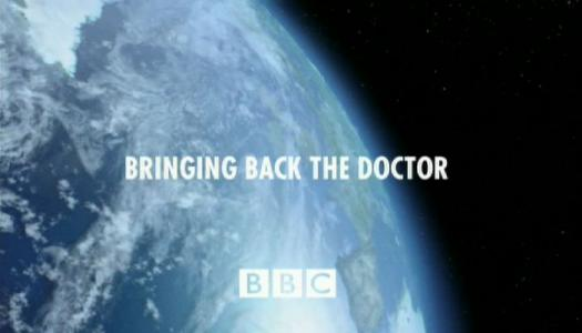 Doctor Who: Bringing Back the Doctor