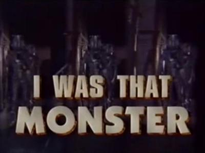Doctor Who: I Was That Monster