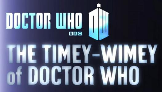 Doctor Who: The Timey-Wimey of Doctor Who