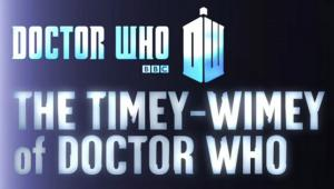 The Timey-Wimey of Doctor Who
