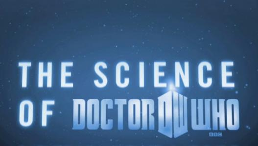 Doctor Who: The Science of Doctor Who