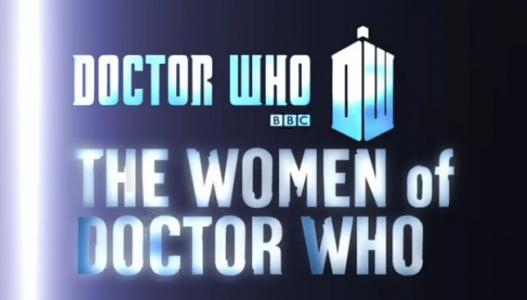 Doctor Who: The Women of Doctor Who