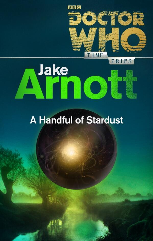 Doctor Who: A Handful of Stardust by Jake Arnott (Credit: BBC Books)