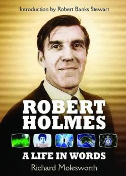 Robert Holmes: His Life in Words