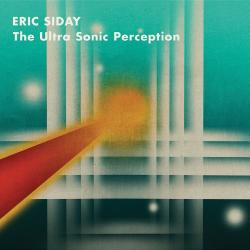 Eric Siday: The Ultra Sonic Perception (Credit: Dual Planet)