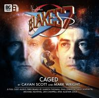 Blakes 7 Caged (Credit: Big Finish)