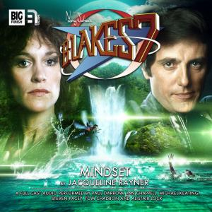 Blake's 7: Mindset (Credit: Big Finish)