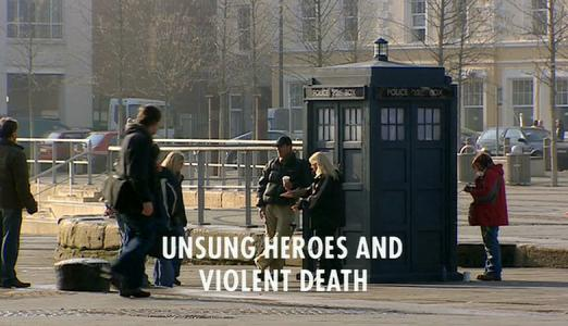 Doctor Who: Unsung Heroes and Violent Death