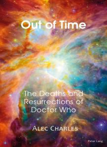 Out of Time: The Deaths and Resurrections of Doctor Who (Credit: Peter Lang Publishing Group)