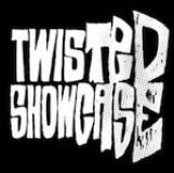 Twisted Showcase
