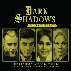 Dark Shadows: Echoes of the Past (Credit: Big Finish)