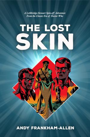 Lethbridge-Stewart: The Lost Skin (Credit: Candy Jar Books)