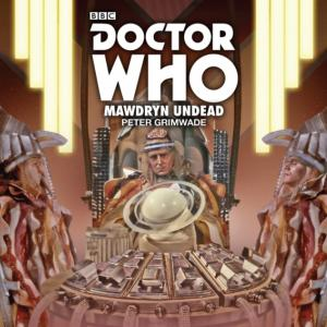 Doctor Who: Mawdryn Undead (Credit: BBC Audio)
