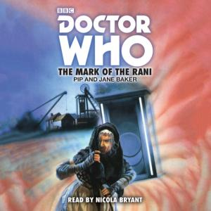 Doctor Who: The Mark Of The Rani (Credit: BBC Audio)