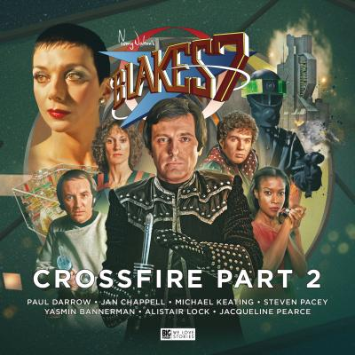 Blake's 7 - Crossfire - Part 2 (Credit: c/- Big Finish Productions, 2018)