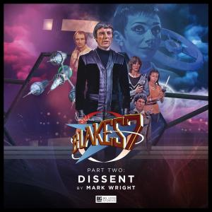 Blake's 7 - Dissent (Credit: c/- Big Finish Productions, 2018)