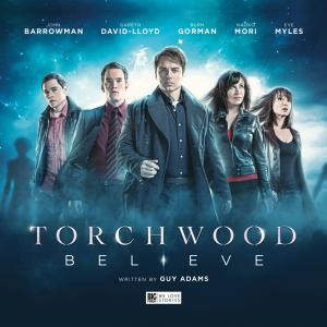 Torchwood; Believe (Credit: Big Finish)