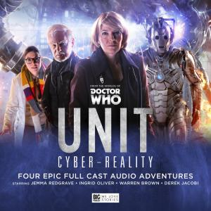 UNIT: Cyber-Reality (Credit: Big Finish)