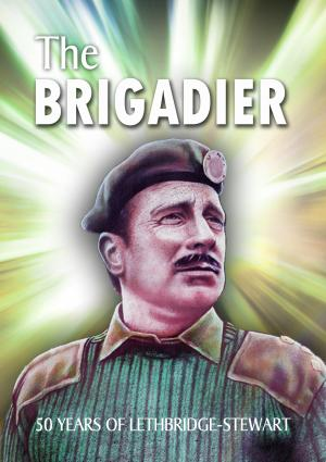 The Brigadier: 50 Years of Lethbridge-Stewart (Credit: Candy Jar Books)