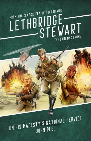 Lethbridge-Stewart: On His Majesty's National Service (John Peel) (Credit: Candy Jar Books)