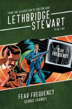 Lethbridge-Stewart: Fear Frequency (Credit: Candy Jar Books)