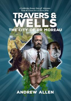 Travers & Wells: The City of Dr Moreau (ltd edition hardback) (Credit: Candy Jar Books)