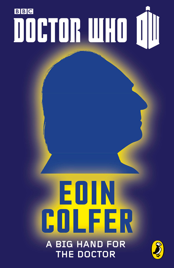 A Big Hand For The Doctor, by Eoin Colfer